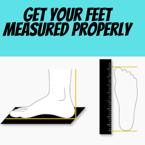 Get Your Feet Measured Properly