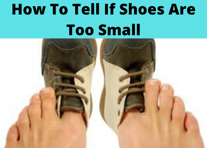 How To Tell If Shoes Are Too Small