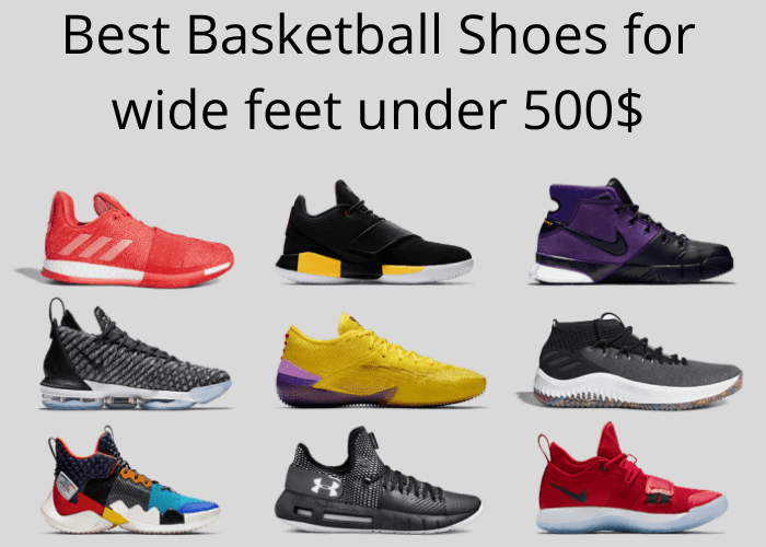 Best Basketball Shoes for wide feet under 500$
