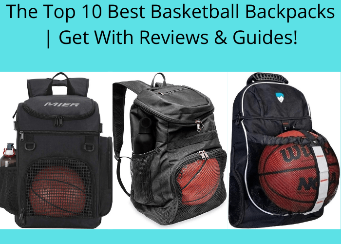 The Top 10 Best Basketball Backpacks | Get With Reviews & Guides!